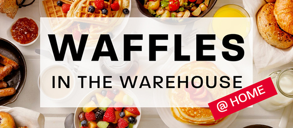 WAFFLES IN THE WAREHOUSE