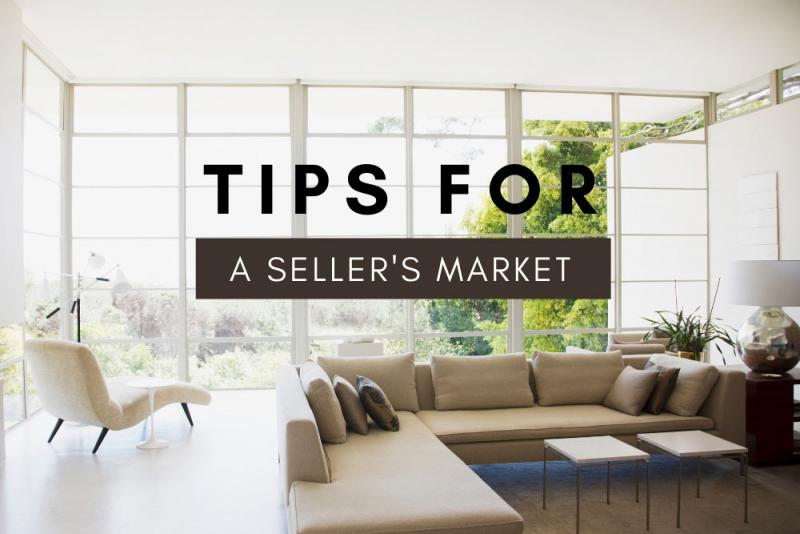 Best Tips for Today's Sellers' Market